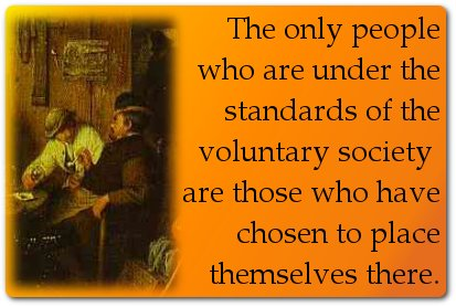 The only people who are under the standards of the voluntary society are those who have chosen to place themselves there.